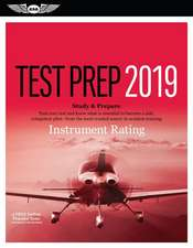 Instrument Rating Test Prep 2019: Study & Prepare: Pass Your Test and Know What Is Essential to Become a Safe, Competent Pilot from the Most Trusted S