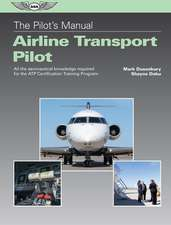 The Pilot's Manual: Airline Transport Pilot: All the Aeronautical Knowledge Required for the Atp Certification Training Program