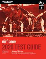 Airframe Test Guide 2020: Pass Your Test and Know What Is Essential to Become a Safe, Competent Amt from the Most Trusted Source in Aviation Tra