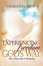 Experiencing Freedom God's Way