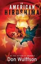 An American Hiroshima:  Creating Success Hollywood Style!