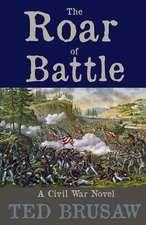 The Roar of Battle:  A Civil War Novel
