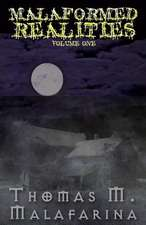 Malaformed Realities Volume 1