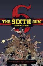 The Sixth Gun Hardcover Volume Four