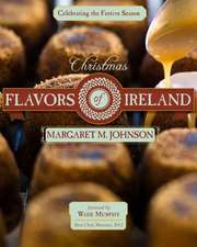 Christmas Flavors of Ireland:  Celebrating the Festive Season