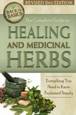 Complete Guide to Growing Healing & Medicinal Herbs: Everything You Need to Know Explained Simply