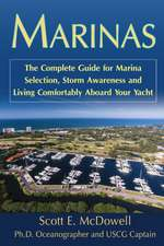 Marinas: The Complete Guide for Marina Selection, Storm Awareness & Living Comfortably Aboard Your Yacht