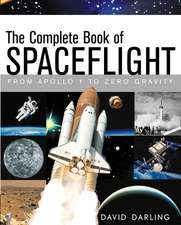 The Complete Book of Spaceflight:  From Apollo 1 to Zero Gravity