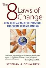 The 8 Laws of Change: How to Be an Agent of Personal and Social Transformation