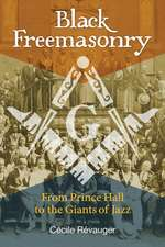 Black Freemasonry: From Prince Hall to the Giants of Jazz