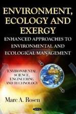 Environment, Ecology & Exergy: Enhanced Approaches to Environmental & Ecological Management