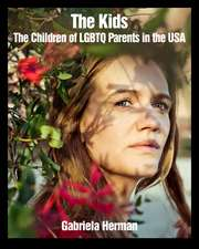 The Kids: The Children of LGBTQ Parents in the USA