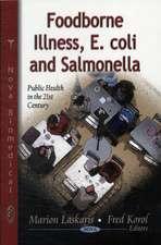 Foodborne Illness, E.Coli & Salmonella