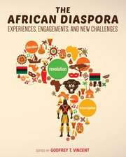 The African Diaspora:  Experiences, Engagements, and New Challenges