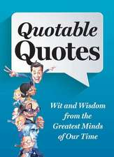 Quotable Quotes Revised and Updated:  From