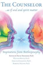 The Counselor . . . as If Soul and Spirit Matter:  Inspirations from Anthroposophy