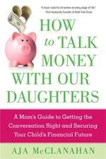 How to Talk Money with Our Daughters: A Mom's Guide to Getting the Conversation Right