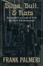 Bugs, Bull, & Rats:  An Insider's Account of How the Mob Self-Destructed