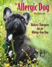 The Allergic Dog:  Holistic Therapies for an Allergy-Free Dog