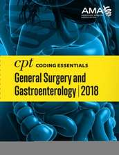 CPT Coding Essentials for General Surgery and Gastroenterology 2018