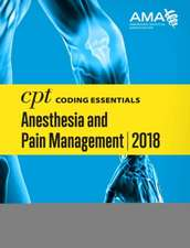 CPT Coding Essentials for Anesthesiology and Pain Management 2018