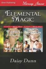 Elemental Magic [Earth's Desire:  Air's Passion] (Siren Publishing Menage Amour)