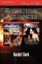 Seductive Alliances [The Ambassador's Accidental Marriage:  An Unusual Desconian Marriage] (Siren Publishing Menage and More)