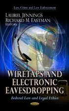 Wiretaps and Electronic Eavesdropping