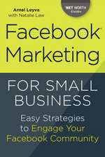 Facebook Marketing for Small Business:  Easy Strategies to Engage Your Facebook Community