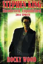 Stephen King:  Uncollected, Unpublished - 2014 Update