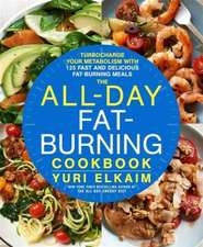 The All-Day Fat-Burning Cookbook:  Turbocharge Your Metabolism with 125 Fast and Delicious Fat-Burning Meals