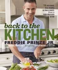 Back to the Kitchen:  75 Delicious, Real Recipes (and True Stories) from a Food-Obsessed Actor