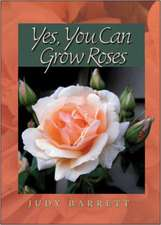 Yes, You Can Grow Roses