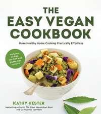 The Easy Vegan Cookbook:  Make Healthy Home Cooking Practically Effortless
