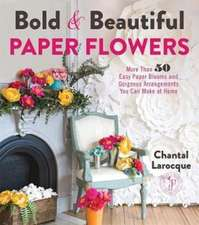 Bold & Beautiful Paper Flowers