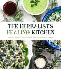 The Healing Kitchen: 75 Recipes That Will Boost Your Immunity, Improve Gut Health, Clear Your Skin and More
