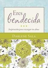 Eres Bendecida:  Inspiracion Para Recargar Tu Alma = You Are Blessed