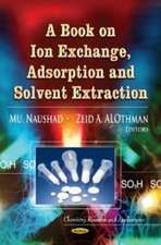 Book on Ion Exchange, Adsorption & Solvent Extraction