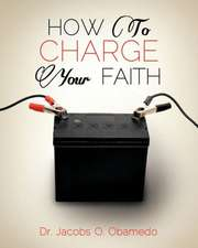 How to Charge Your Faith