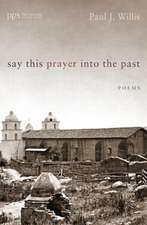 Say This Prayer Into the Past
