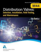 M44 Distribution Valves:  Selection, Installation, Testing, and Maintenance, Third Edition