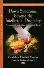 Down Syndrome, Beyond the Intellectual Disability