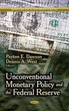 Unconventional Monetary Policy & the Federal Reserve