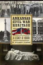 Arkansas Civil War Heritage:  A Legacy of Honor