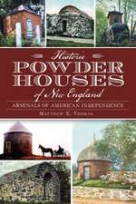 Historic Powder Houses of New England:  Arsenals of American Independence