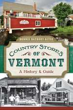 Country Stores of Vermont:  A History & Guide