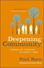 Deepening Community: Finding Joy Together in Chaotic Times: Finding Joy Together in Chaotic Times