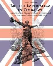 British Imperialism in Zimbabwe:  Narrating the Organizational Development of the First Chimurenga (1883-1904)