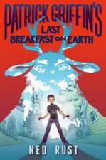Patrick Griffin's Last Breakfast on Earth