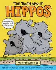 Eaton, M: The Truth About Hippos